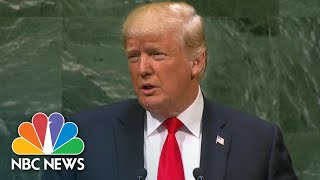President Donald Trump Puts World Leaders On Notice, Slams 'Globalism' In U.N. Address | NBC News - NBCNEWS