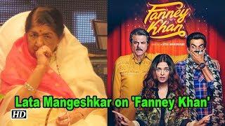 Lata Mangeshkar REACTS to the tribute in 'Fanney Khan' - IANSLIVE