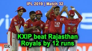IPL 2019 | Match 32 |KXIP beat Rajasthan Royals by 12 runs - IANSINDIA