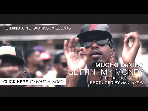 "Mucho DeNiro ""Gettin' My Money"" Video"