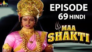 Maa Shakti Devotional Serial Episode 69 | Hindi Bhakti Serials | Sri Balaji Video - SRIBALAJIMOVIES