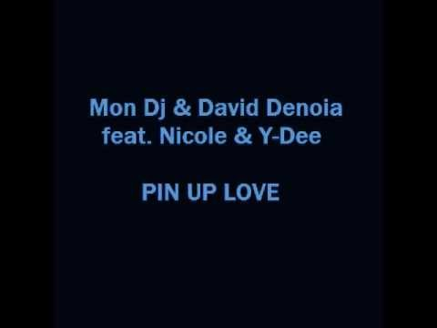 Mon Dj & David Denoia feat. Nicole & Y-Dee - Pin Up Love
