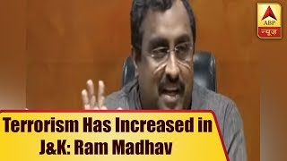 FULL PC: Terrorism has increased in J&K,  says Ram Madhav - ABPNEWSTV