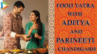 Food Yatra With Aditya Roy Kapur and Parineeti Chopra Day 5 - HUNGAMA