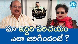 Siva About How He Met Subramanyam || Koffee With Yamuna Kishore - IDREAMMOVIES