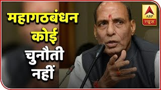 There is no challenge for govt in LS polls: Rajnath Singh - ABPNEWSTV