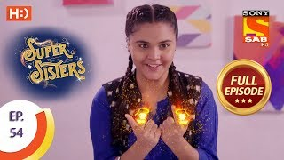 Super Sisters - Ep 54 - Full Episode - 18th October, 2018 - SABTV