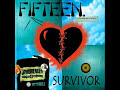 Fifteen - Survivor