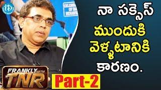 Producer Bekkam Venugopal Husharu Movie Part #2 || Frankly With TNR - IDREAMMOVIES