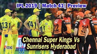 IPL 2019 | Match 41| Preview | Chennai Super Kings and Sunrisers Hyderabad - IANSINDIA