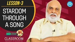 K Raghavendra Rao Classroom - Lesson 3 || Stardom Through A Song - IDREAMMOVIES