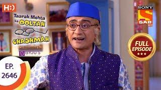 Taarak Mehta Ka Ooltah Chashmah - Ep 2646 - Full Episode - 16th January, 2019 - SABTV
