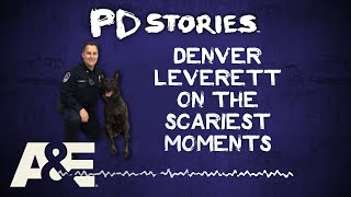 PD Stories Podcast: Denver Leverett on the Most Dangerous Situations He's Encountered | A&E - AETV