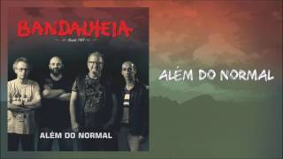 Bandalheia – Cd Além do Normal