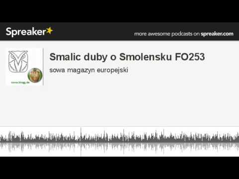 Smalic duby o Smolensku FO253 (part 1 of 2, made with Spreaker)
