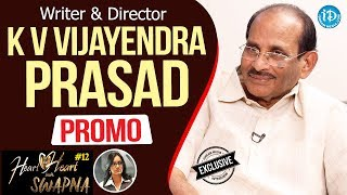 Writer & Director K V Vijayendra Prasad Exclusive Interview - Promo | Heart To Heart With Swapna #12 - IDREAMMOVIES