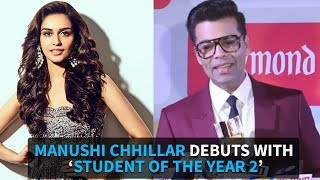 Manushi Chhillar DEBUTS with 'Student of the Year 2'? - IANSLIVE
