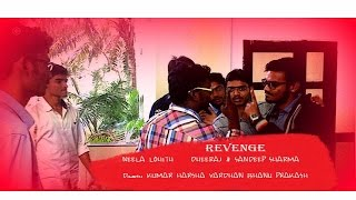 REVENGE || TEASER || TELUGU SHORT FILM || 2017|| LOHITH TAKES - YOUTUBE