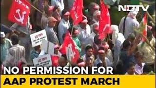 Left Joins AAP Stir Against Centre, Lockdown In Heart Of Delhi - NDTV