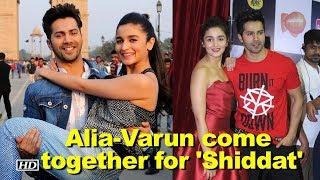 Alia Bhatt & Varun Dhawan come together for 'Shiddat'? - IANSLIVE