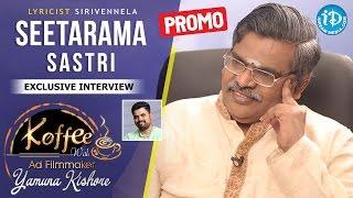 Lyricist Sirivennela Sitaramasastri Exclusive Interview PROMO || Koffee With Yamuna Kishore - IDREAMMOVIES