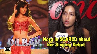"Nora Fatehi is SCARED about her Singing Debut with ""Dilbar"" - IANSLIVE"