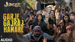 Full Audio: Garje Gajraj Hamare | Junglee | Vidyut J| Navraj H,Hamsika,Gulshan K| Radhika R |Vinay S - TSERIES