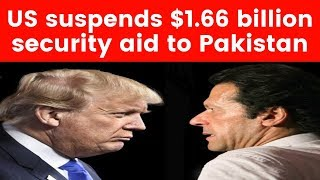 US suspends $1.66 billion security aid to Pakistan - NEWSXLIVE