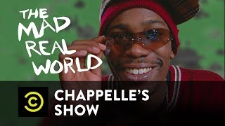 """The Mad Real World"" Pt. 2 - Chappelle's Show - Uncensored - COMEDYCENTRAL"