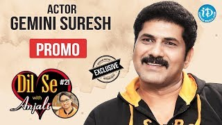 Actor Gemini Suresh Exclusive Interview - Promo || Dil Se With Anjali #21 - IDREAMMOVIES