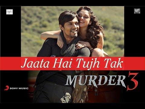 Jaata Hai Tujh Tak Full Video Song - Murder 3