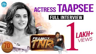 Actress Taapsee Pannu Exclusive Interview || Frankly With TNR #70 || Talking Movies With iDream #448 - IDREAMMOVIES