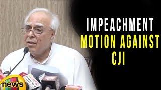 Kapil Sibal Addresses Media On Impeachment Motion Against CJI | Mango News - MANGONEWS