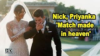 Nick, Priyanka are 'match made in heaven' - IANSINDIA