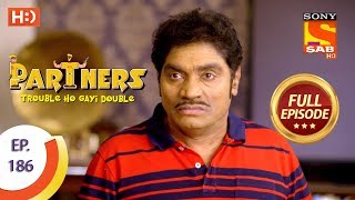 Partners Trouble Ho Gayi Double - Ep 186 - Full Episode - 14th August, 2018 - SABTV