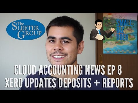 Cloud Accounting News EP8 - Xero Updates Batch Deposits, Reports, and More