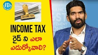 How To Face Income Tax Raid - CA Anurag Chowdhary | iDream Telugu Movies - IDREAMMOVIES