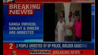 Noida building collapse: 3 people have been arrested by police - NEWSXLIVE