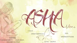 ASHA || Telugu latest Short film || Tharun Madisetty || Venkat Derengula || Shilpa Reddy - YOUTUBE