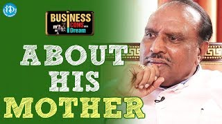 GBK Rao About His Mother || Business Icons With iDream - IDREAMMOVIES