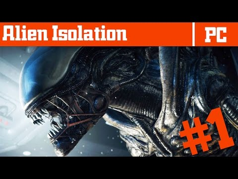 Alien: Isolation - Gameplay - Part 1 - Playthrough / Walkthrough - IT BEGINS