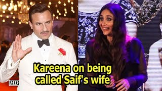 Kareena on being called Saif's wife - IANSLIVE