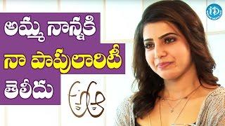 My Parents Don't Know Much About My Stardom - Samantha    #Brahmotsavam - IDREAMMOVIES