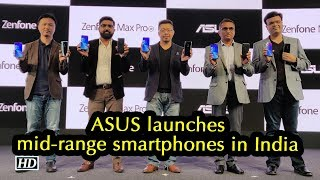 First Impression | Asus Zenfone Max M2 & Asus Zenfone Max Pro M2 in India - IANSLIVE