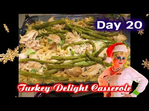 Leftover Turkey Casserole : Day 20 Trailer Park Christmas