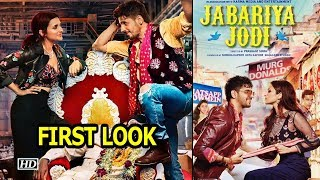 "FIRST LOOK - ""Jabariya Jodi"" | Parineeti -Sidharth's LOVE STORY - BOLLYWOODCOUNTRY"