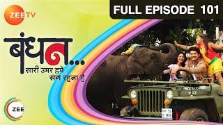 Bandhan Saari Umar Humein Sang Rehna Hai : Episode 101 - 31st January 2015