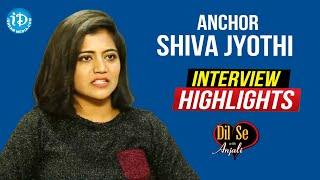 Anchor Shiva Jyothi Interview Highlights | Dil Se With Anjali  | iDream Telugu Movies - IDREAMMOVIES