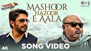 Mashoor Hazoor - E - Aala Song Video - Fraud Saiyaan | Arshad Warsi, Saurabh Shukla | Shahid mallya - TIPSMUSIC