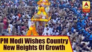 Jagannath Rath Yatra 2018: PM Modi wishes country scales new heights of growth - ABPNEWSTV